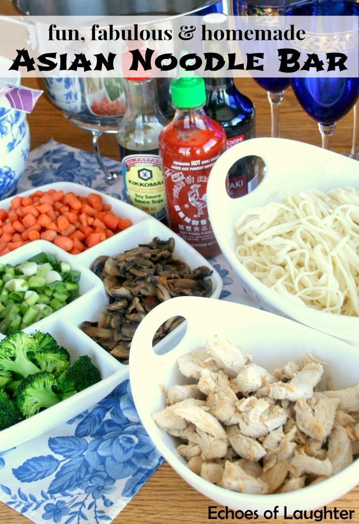 Make An Asian Noodle Bar! This is so fun for a family night. Great for big kids, little kids & picky eaters!