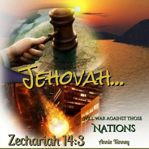 Jeremiah 25:30 . .'From on high Jehovah will roar, And from his holy dwelling he will make his voice heard. . . .31 'A noise will resound to the ends of the earth, For Jehovah has a controversy with the nations. He will personally pass judgment on all humans. . .