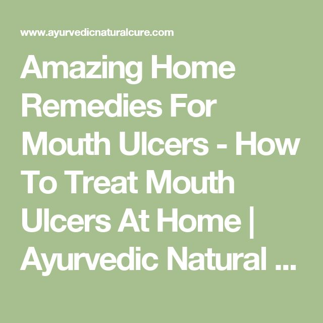 Amazing Home Remedies For Mouth Ulcers - How To Treat Mouth Ulcers At Home | Ayurvedic Natural Cure Supplements
