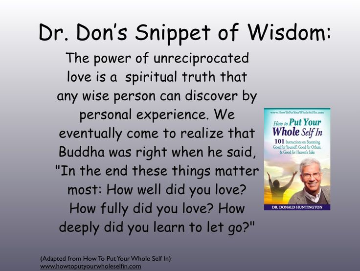 June 13 The Power of Unreciprocated Love don.huntington@gmail.com http://donhuntington.com/quotes/myquotes.htm