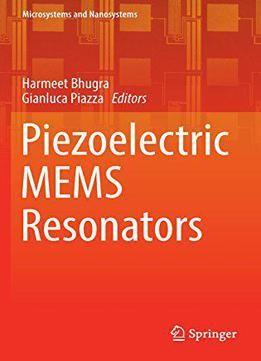 Piezoelectric Mems Resonators (Microsystems And Nanosystems) PDF