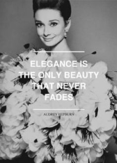 Elegance is the only beauty that never fades. Miss Hepburn #MondayMusings #Elegance #Beauty