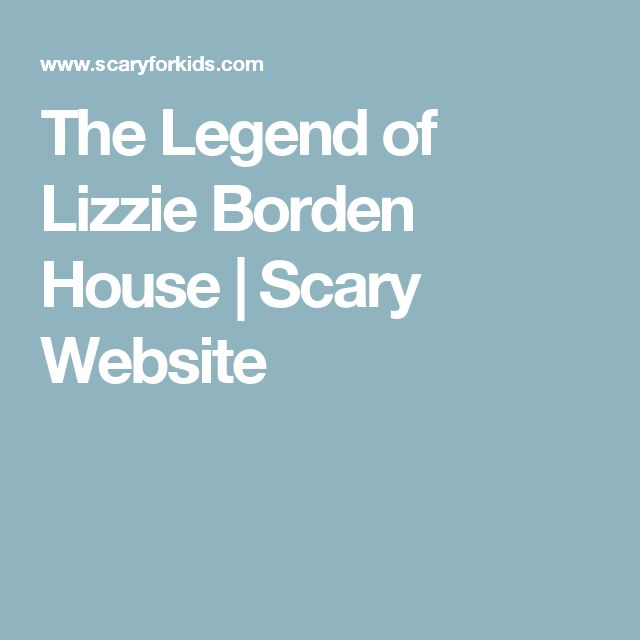 The Legend of Lizzie Borden House | Scary Website