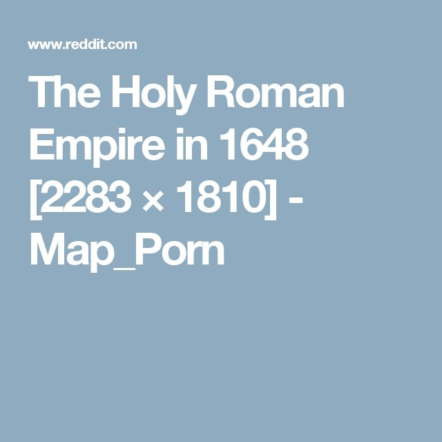 The Holy Roman Empire in 1648 [2283 × 1810] - Map_Porn