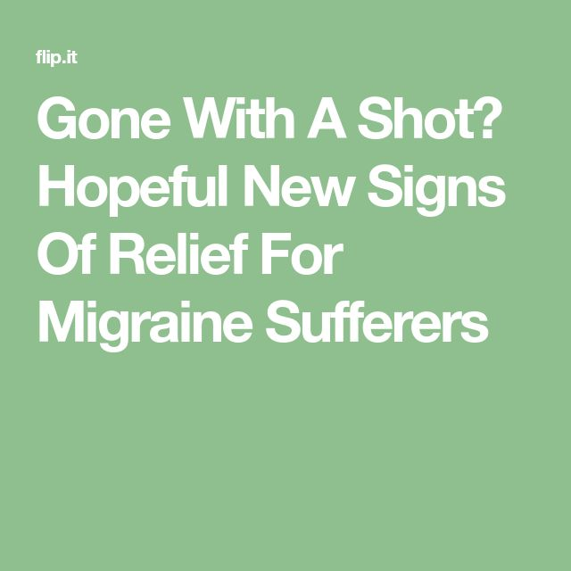 Gone With A Shot? Hopeful New Signs Of Relief For Migraine Sufferers