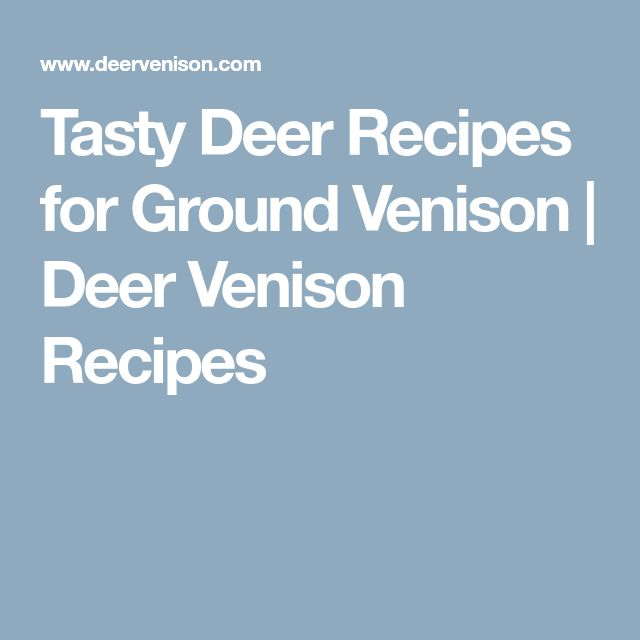 how to cook ground deer meat
