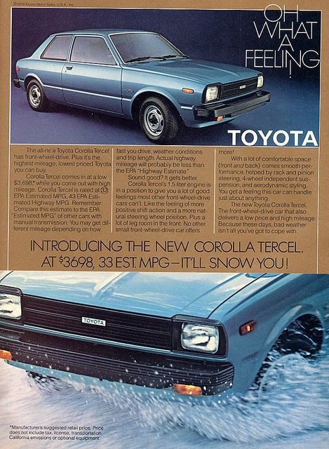 1980 Toyota Tercel ad. Love this!!! So close to my first car - '80 Tercel 3-door hatchback! My dream car ... I want one to cherry out someday.