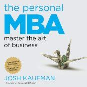 Josh Kaufman founded PersonalMBA.com as an alternative to the business school boondoggle. His blog has introduced hundreds of thousands of readers to the best business books and most powerful business concepts of all time. Now, he shares the essentials of entrepreneurship, marketing, sales, negotiation, operations, productivity, systems design, and much more, in one comprehensive volume. The Personal MBA distills the most valuable business lessons into simple, memorable mental models that…