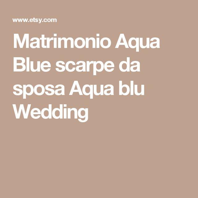 Matrimonio Aqua Blue scarpe da sposa Aqua blu Wedding