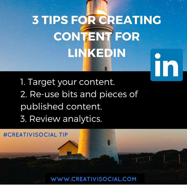 3 Tips For Creating Better Content For LinkedIn