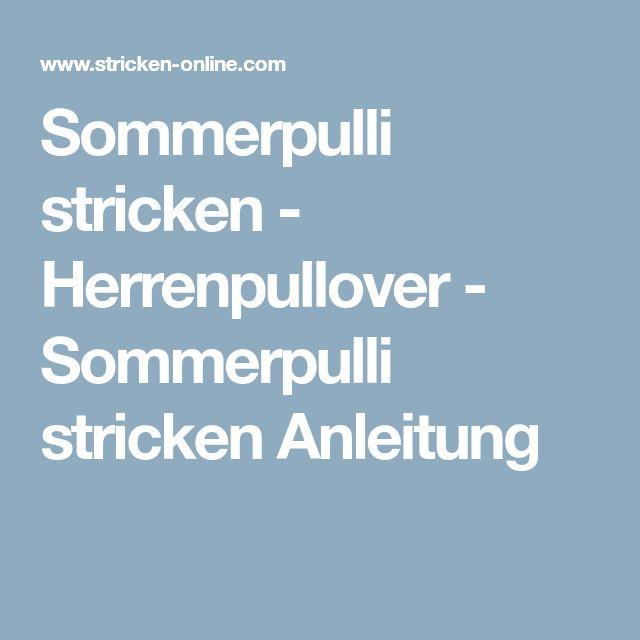 Sommerpulli stricken - Herrenpullover - Sommerpulli stricken Anleitung