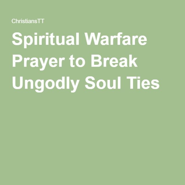 Soul Ties In Marriage: Spiritual Warfare Prayer To Break Ungodly