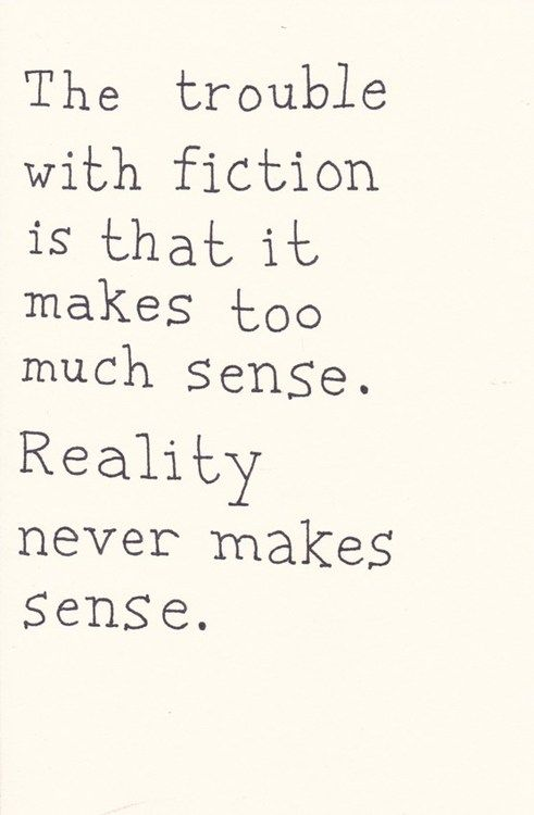 The trouble with fiction...