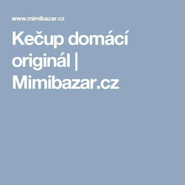 Kečup domácí originál | Mimibazar.cz