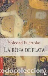 LA ROSA DE PLATA, SOLEDAD PUÉRTOLAS, ESPASA CALPE