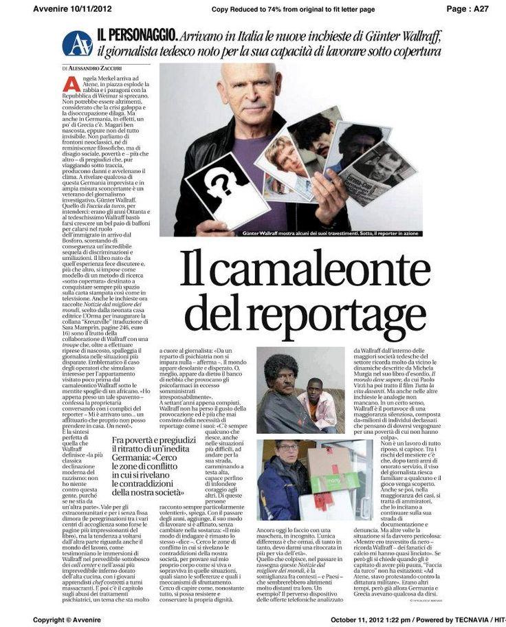 """11 Ottobre 2012: anche «Avvenire» ha dedicato ampio spazio al nostro Günter Wallraff, con il bell'articolo di Alessandro Zaccuri """"Il camaleonte del reportage"""". Qui il link: http://www.avvenire.it/Cultura/Pagine/il-camaleonte-del-reportage.aspx"""
