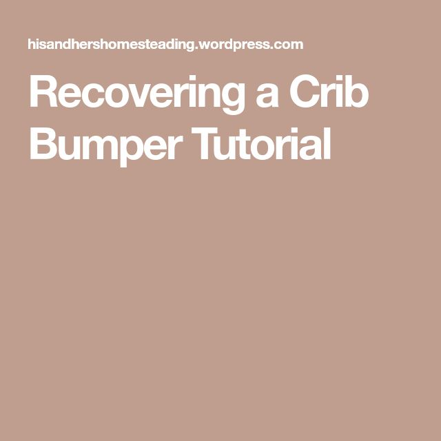 Recovering a Crib Bumper Tutorial