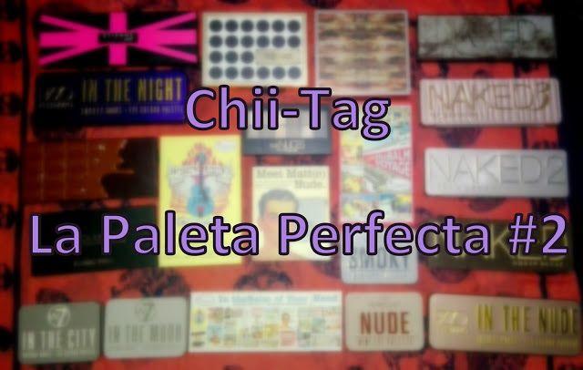 La Piecita de Chivi :  Chii-Tag: Tag La Paleta Perfecta #2