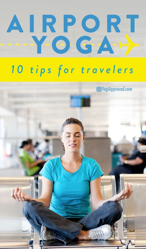 Airport Yoga: 10 Tips for Travelers