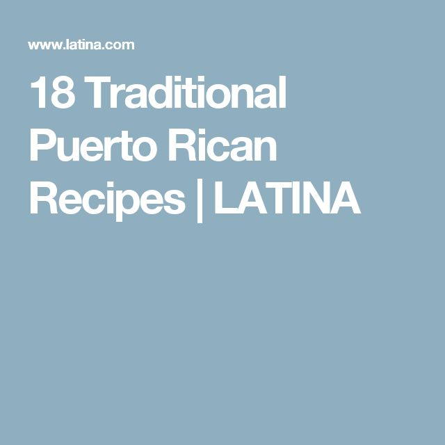 18 Traditional Puerto Rican Recipes | LATINA