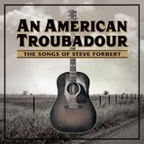 An American Troubadour: The Songs of Steve Forbert [CD]