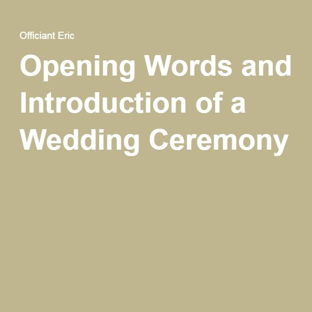 Opening Words And Introduction Of A Wedding Ceremony Officiant Ideas Pinterest