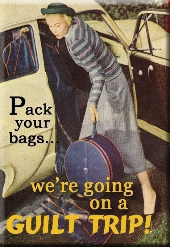 Pack your bags, we're going on a guilt trip! - vintage retro funny quote