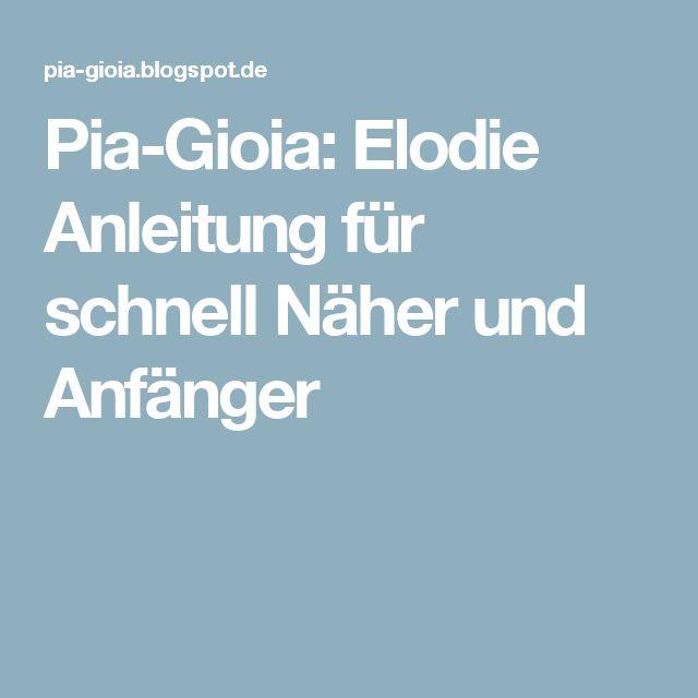 Pia-Gioia: Elodie Anleitung für schnell Näher und Anfänger