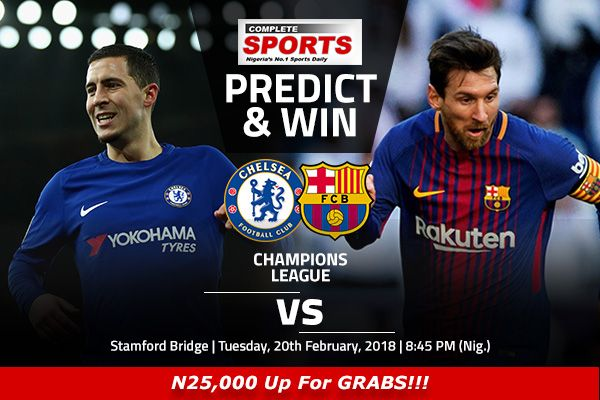 Chelsea vs Barcelona Today @ 8:45pm (Drop Your Predictions & Win #1000 Worth Of Airtime)