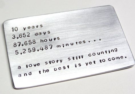 Aluminum / Tin items are the traditional gift to give for a 10 year anniversary. This pure aluminum piece is cut to the size of a credit card to fit in a wallet. This card will be made to order either with the message as shown in the example photo or create your own personalized card with your choice of words and designs up to 35 words. Prices vary according to the amount of words. No need to count design stamps or punctuation. Dates and number sets count as one word. ♥♥♥ To order…