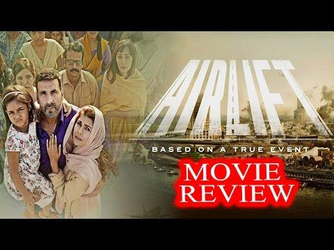 Airlift - Movie Review | Akshay Kumar | Nimrat Kaur | Bollywood Latest Movies News 2016 - (More info on: http://LIFEWAYSVILLAGE.COM/movie/airlift-movie-review-akshay-kumar-nimrat-kaur-bollywood-latest-movies-news-2016/)
