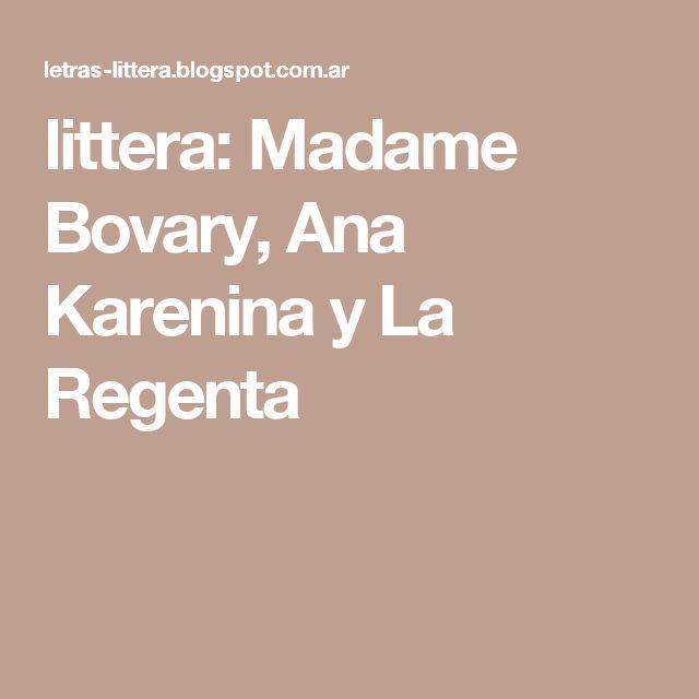 littera: Madame Bovary, Ana Karenina y La Regenta