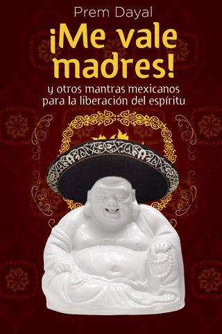 Libro me vale madres prem dayal