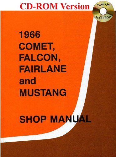 1966 Comet, Falcon, Fairlane and Mustang Shop Manual - http://musclecarheaven.net/?product=1966-comet-falcon-fairlane-and-mustang-shop-manual