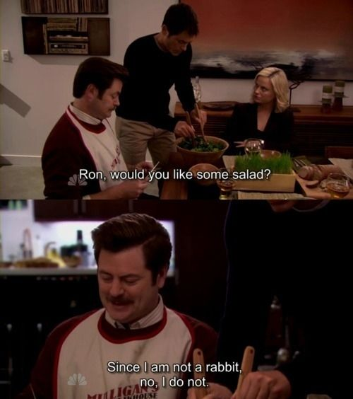 @Emily Brimm maybe u should check out parks n rec. u n Ron have the same love of salad ;)