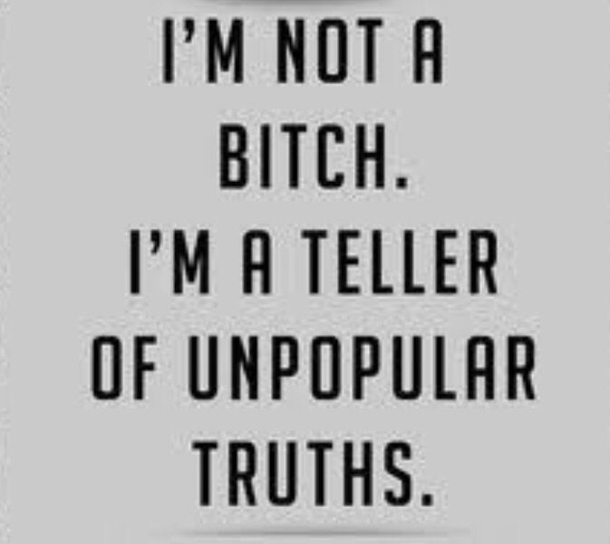 """i'm not a bitch (theres one """"unpopular truth"""")"""