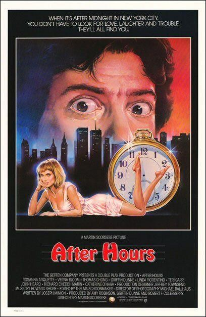 """After Hours"" (1985). COUNTRY: United States. DIRECTOR: Martin Scorsese. SCREENWRITER: Joseph Minion. CAST: Griffin Dunne, Rosanna Arquette, Linda Fiorentino, Bronson Pinchot, John Heard, Verna Bloom, Martin Scorsese, Teri Garr, Cheech Marin"