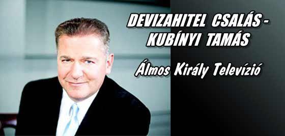 DEVIZAHITEL CSALÁS - KUBÍNYI TAMÁS - Álmos Király Televízió.