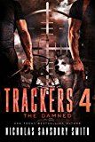 Trackers 4: The Damned (A Post-Apocalyptic Survival Series) by Nicholas Sansbury Smith (Author) #Kindle US #NewRelease #ScienceFiction #SciFi #eBook #ad