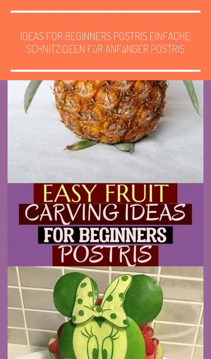 Ideas For Beginners Postris Ei | Fruit carving, Fruit and ...