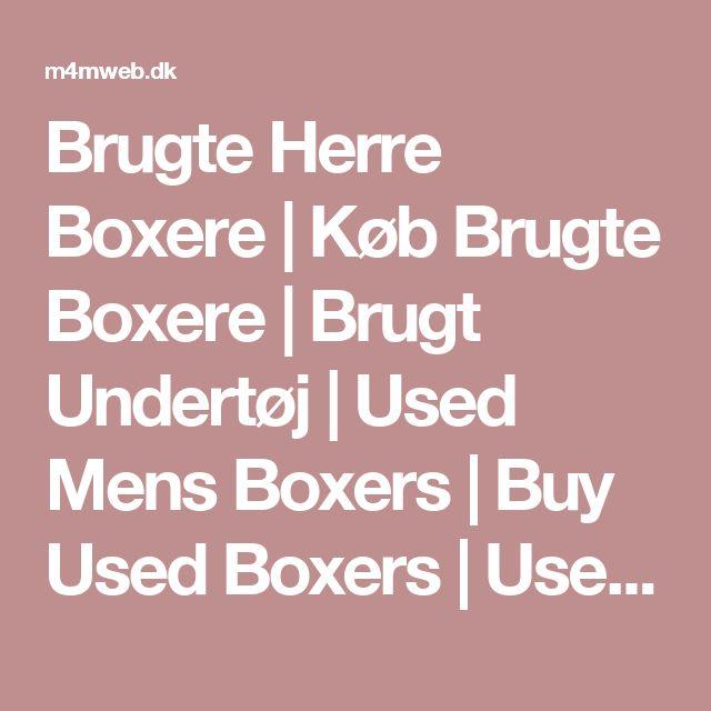 Brugte Herre Boxere | Køb Brugte Boxere | Brugt Undertøj | Used Mens Boxers | Buy Used Boxers | Used Underwear | Worn