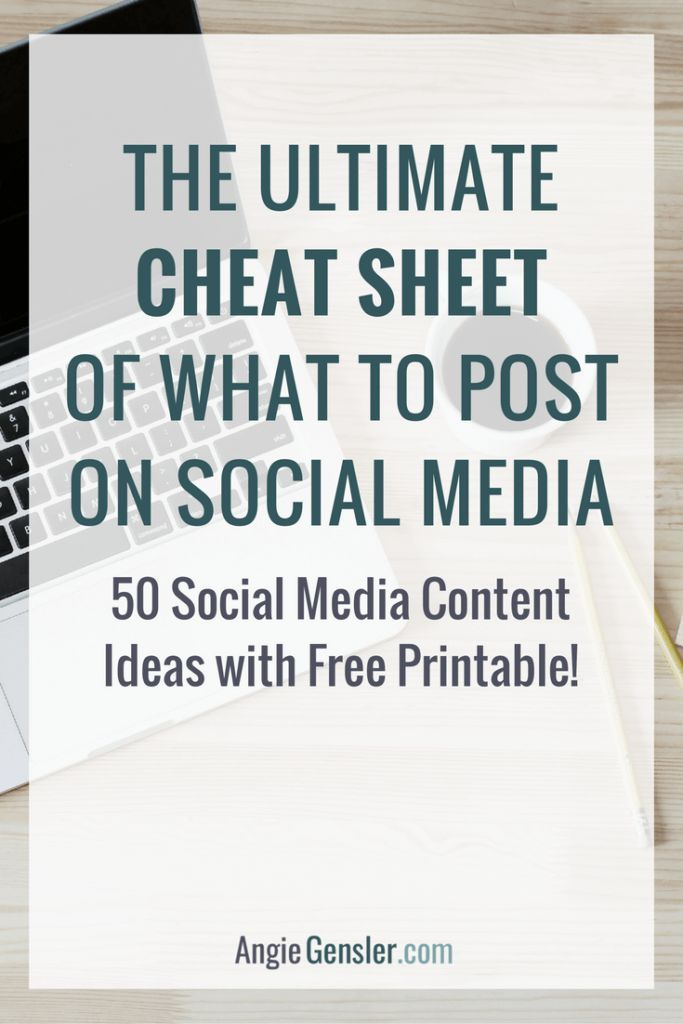 50 Ideas of what to post on social media. Download the free printable - the ultimate cheat sheet of what to post on social media!