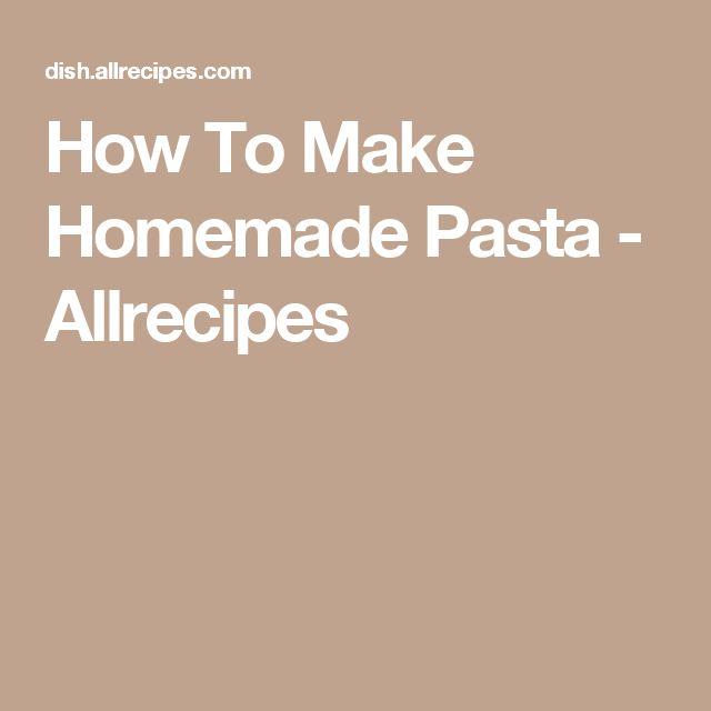 How To Make Macaroni or Homemade Pasta- (Allrecipes).