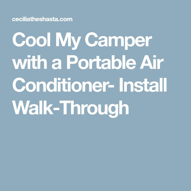 Cool My Camper with a Portable Air Conditioner- Install Walk-Through