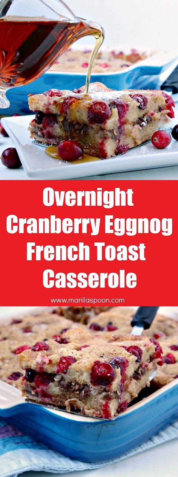 With sweet and creamy eggnog, tangy cranberries and crunchy pecans - this MAKE AHEAD Cranberry Eggnog French Toast Casserole is the perfect breakfast or brunch dish for Christmas, New Year and beyond!   manilaspoon.com
