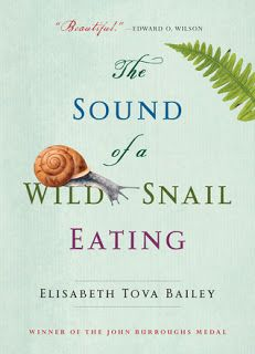 Captivated Reader: The Sound of a Wild Snail Eating by Elisabeth Tova Bailey
