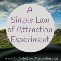 A Simple Law of Attraction Experiment: Setting Intentions - Apply the Law of Attraction