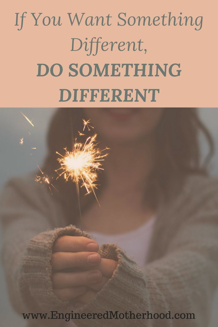 Step out of your comfort zone and do something different.
