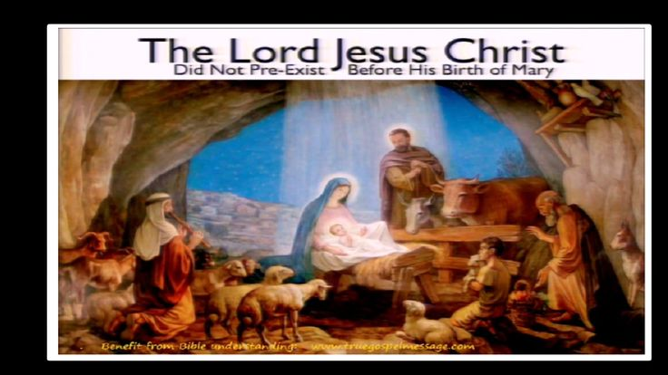 Jesus Did Not Exist Before His Birth of Mary.