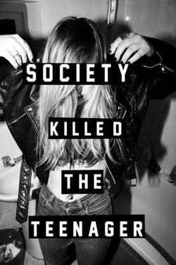 Society killed the teenager.